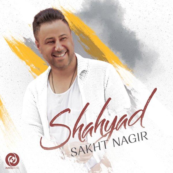 Shahyad - 'Sakht Nagir'
