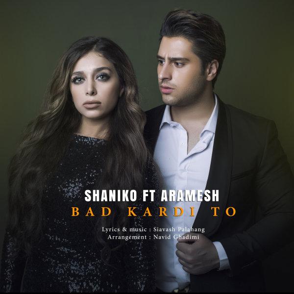 Shaniko - 'Bad Kardi To (Ft Aramesh)'
