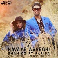 Shaniko - 'Havaye Asheghi (Ft Parisa)'