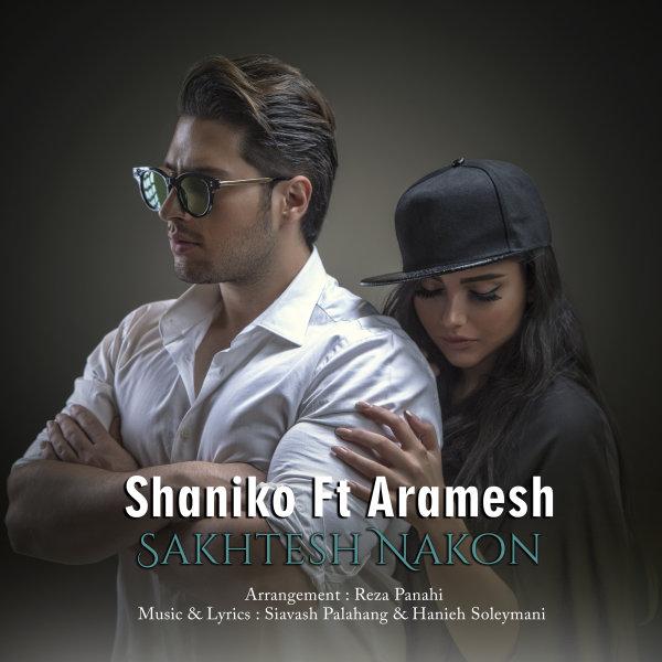 Shaniko - 'Sakhtesh Nakon (Ft Aramesh)'