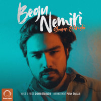 Shayan Eshraghi - 'Begu Nemiri'