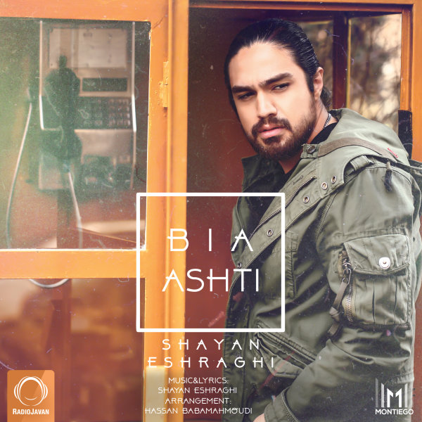 Shayan Eshraghi - 'Bia Ashti'