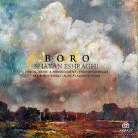 Shayan Eshraghi - 'Boro'