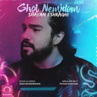 Shayan Eshraghi - 'Ghol Nemidam'