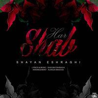 Shayan Eshraghi - 'Har Shab'