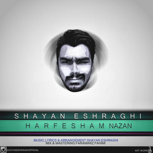 Shayan Eshraghi - 'Harfesham Nazan'