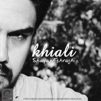 Shayan Eshraghi - 'Khiali'