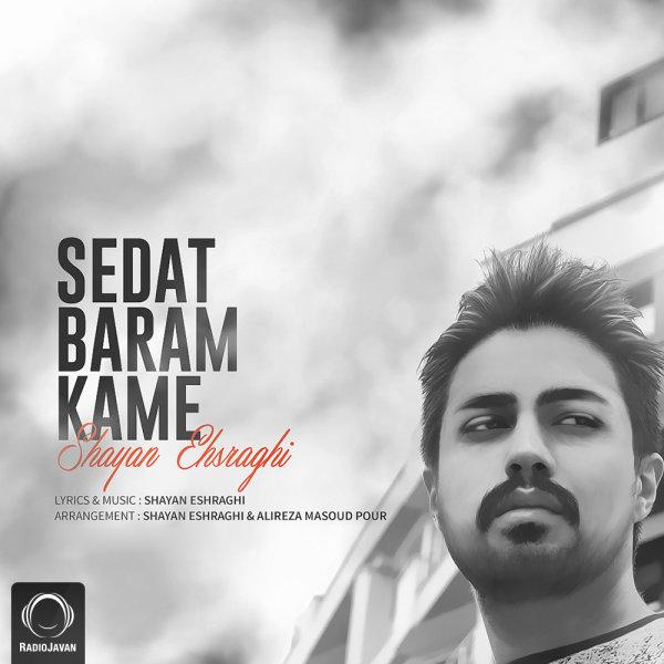 Shayan Eshraghi - Sedat Baram Kame