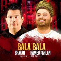 Shayan & Hamed Pahlan - 'Bala Bala'