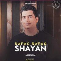Shayan - 'Nafas Nafas'