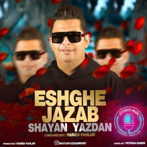 Shayan Yazdan - Eshghe Jazab