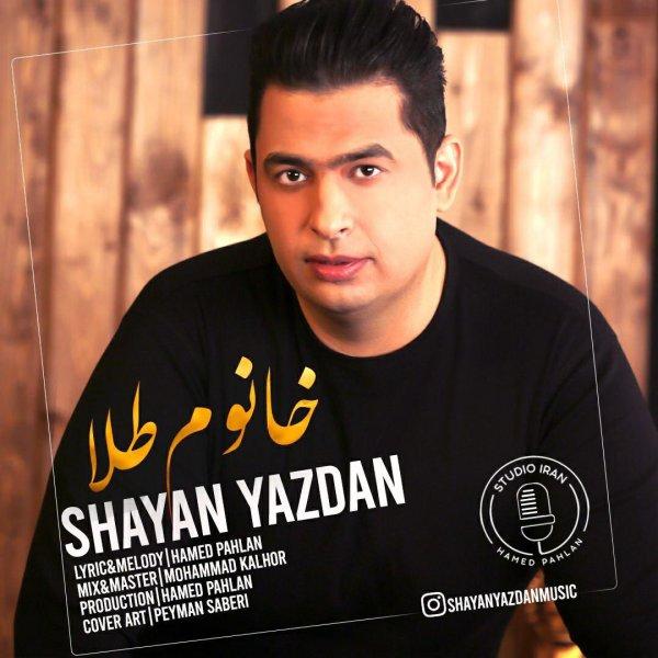 Shayan Yazdan - Khanoom Talaa