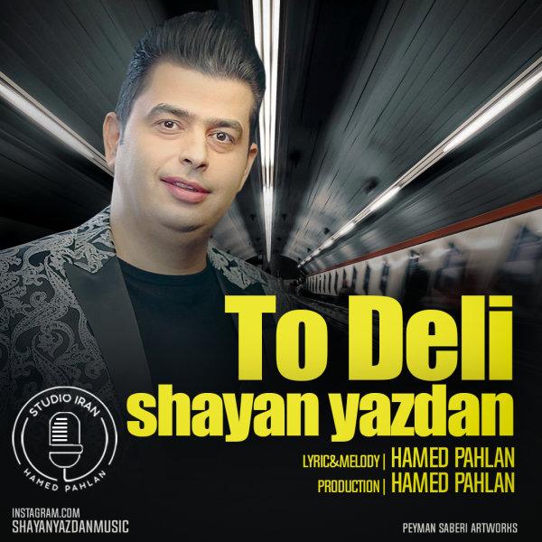 Shayan Yazdan - To Deli