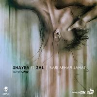 Shayea - 'Bari Behar Jahat (Ft Zal)'