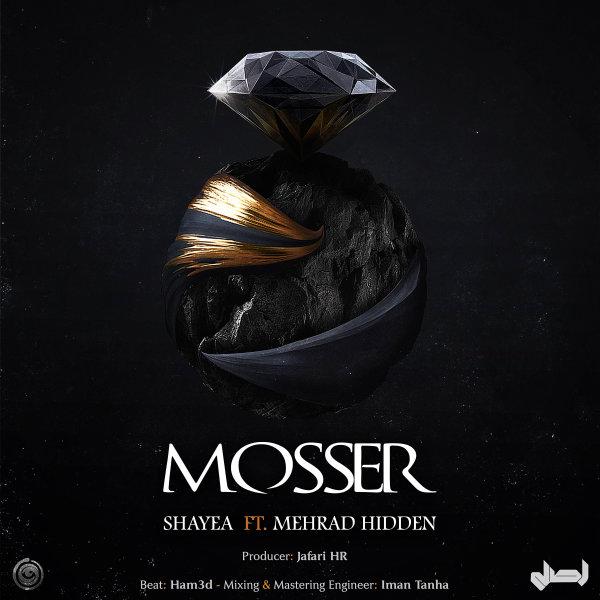 Shayea - Mosser (Ft Mehrad Hidden)