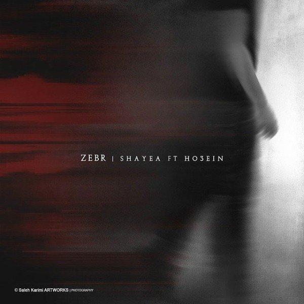 Shayea - 'Zebr (Ft Ho3ein)'