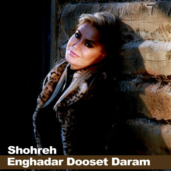 Shohreh - 'Enghadar Dooset Daram'