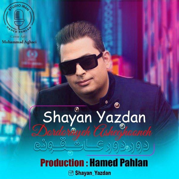 Shyan Yazdan - 'Dordoraye Ahsheghooneh'