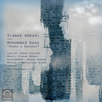 Siamak Abbasi - 'Shahre Barooni (Ft Mohammad Raad)'
