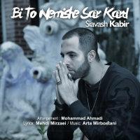 Siavash Kabir - 'Bi To Nemishe Sar Kard'
