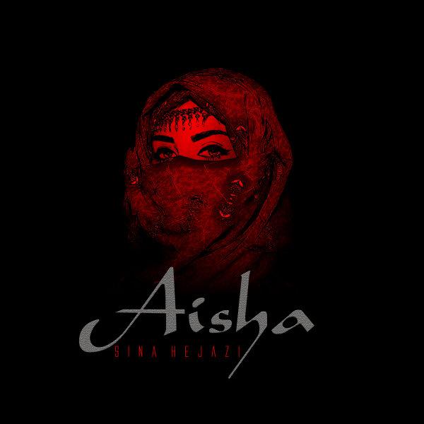 Sina Hejazi - 'Aisha'