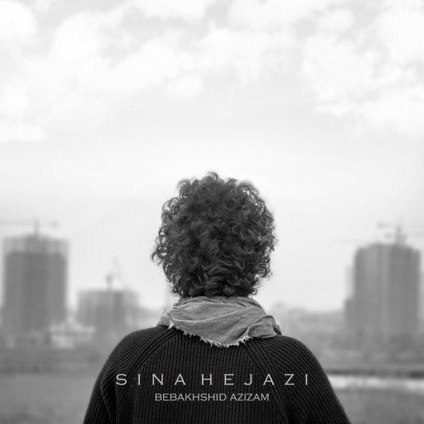 Sina Hejazi - 'Bebakhshid Azizam'