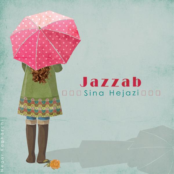 Sina Hejazi - 'Jazzab'