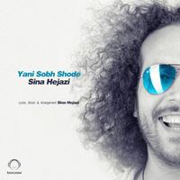 Sina Hejazi - 'Yani Sobh Shode'