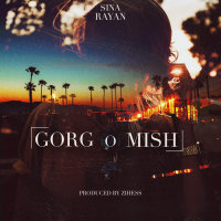 Sina Rayan - 'Gorgo Mish'