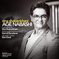 Sina Shabankhani - 'Age Nabashi'