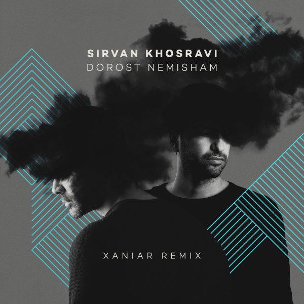 Sirvan Khosravi - Dorost Nemisham (Xaniar Remix)