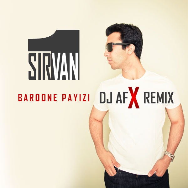 Sirvan Khosravi - 'Baroone Payizi (DJ AFX Remix)'