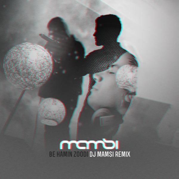 Sirvan Khosravi - Be Hamin Zoodi (DJ Mamsi Remix)