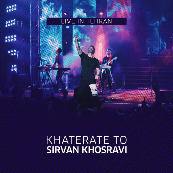 Sirvan Khosravi - 'Khaterate To (Live)'