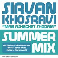 Sirvan Khosravi - 'Man Asheghet Shodam (Summer Mix)'