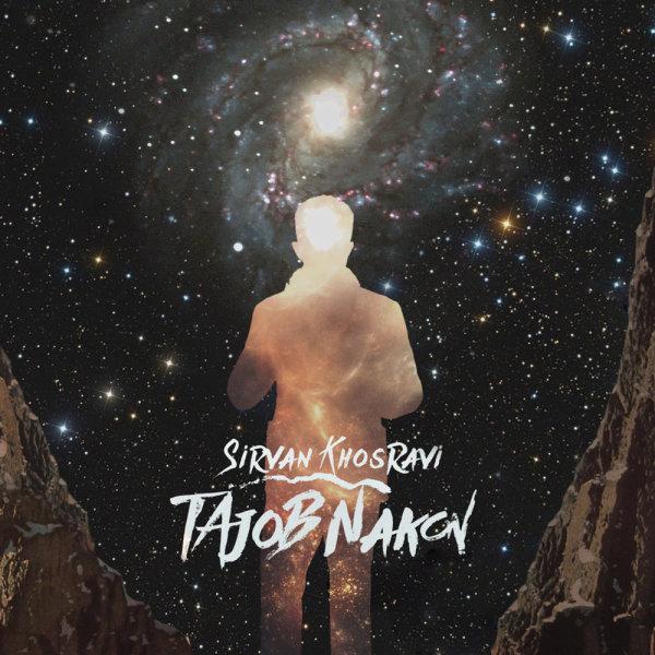 Sirvan Khosravi - 'Tajob Nakon'