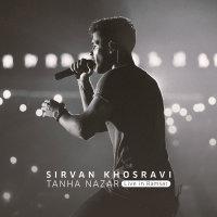 Sirvan Khosravi - 'Tanha Nazar (Live)'