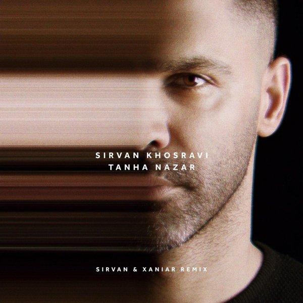 Sirvan Khosravi - 'Tanha Nazar (Remix)'
