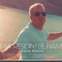 Sohrab Behrad - 'Ma Residim Be Ham'