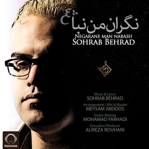 Sohrab Behrad - 'Negarane Man Nabash'