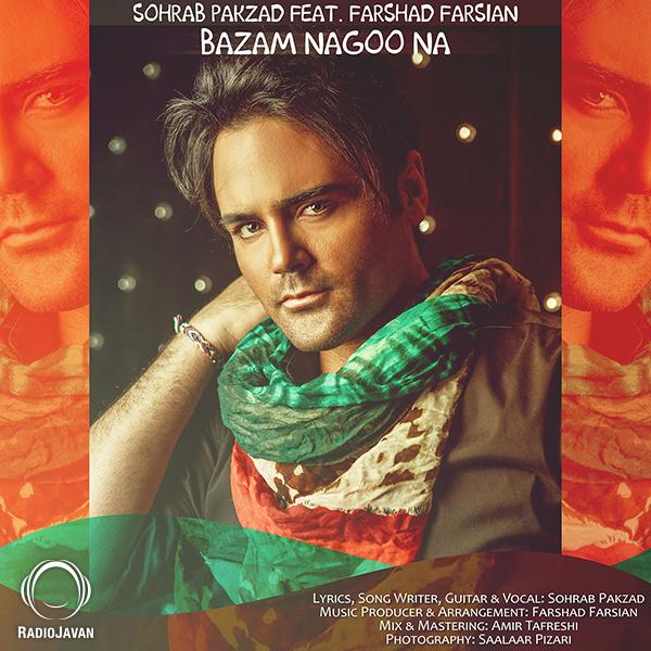 Sohrab Pakzad - 'Bazam Nagoo Na (Ft Farshad Farsian)'