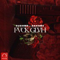 Suchme - 'FVCKGLVH (Ft Zakhmi)'
