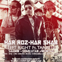 Tanbe10 - 'Har Rooz Har Shab (Ft Left Right)'