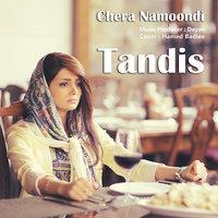 Tandis - 'Chera Namoondi'