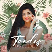 Tandis - 'Do Atisheh'