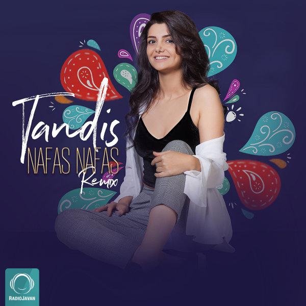 Tandis - 'Nafas Nafas (Remix)'