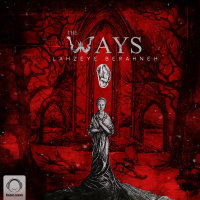 The Ways - 'Khaake Khaatereh'