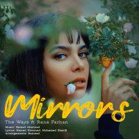 The Ways - 'Mirrors (Ft Rana Farhan)'