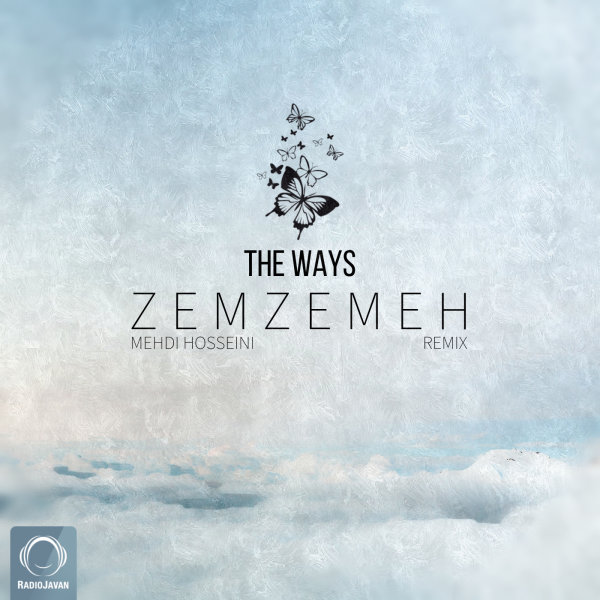 The Ways - 'Zemzemeh (Mehdi Hosseini Remix)'