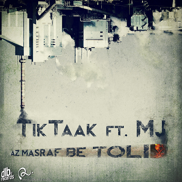 Tik Taak - 'Az Masraf Be Tolid (Ft MJ)'